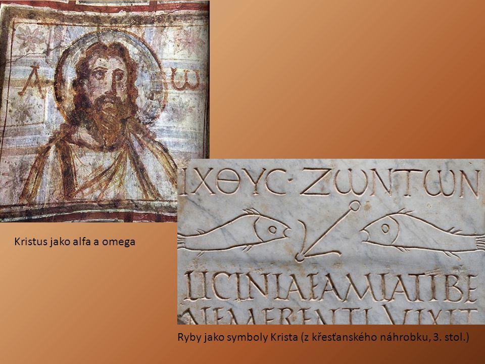 Kristus jako alfa a omega Ryby jako symboly Krista (z křesťanského náhrobku, 3. stol.)