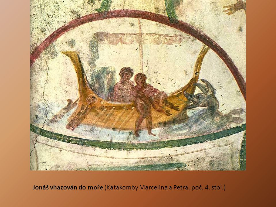 Jonáš vhazován do moře (Katakomby Marcelina a Petra, poč. 4. stol.)