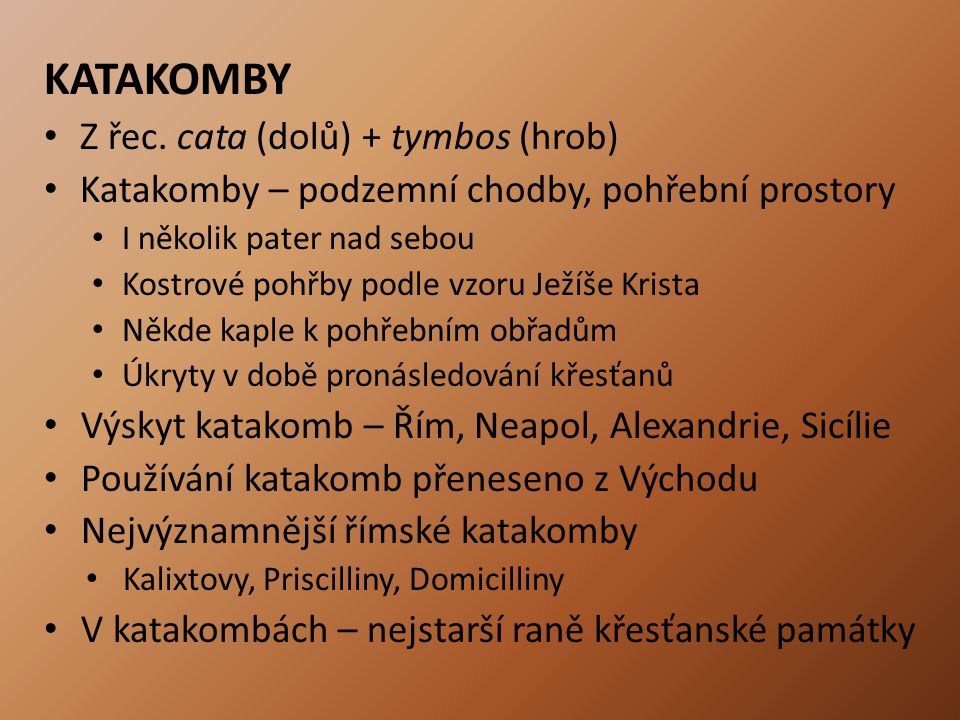 KATAKOMBY Z řec.
