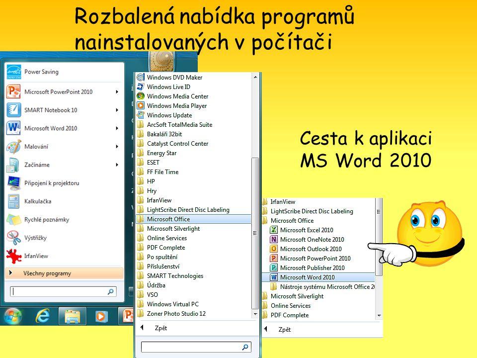 Rozbalená nabídka programů nainstalovaných v počítači Cesta k aplikaci MS Word 2010