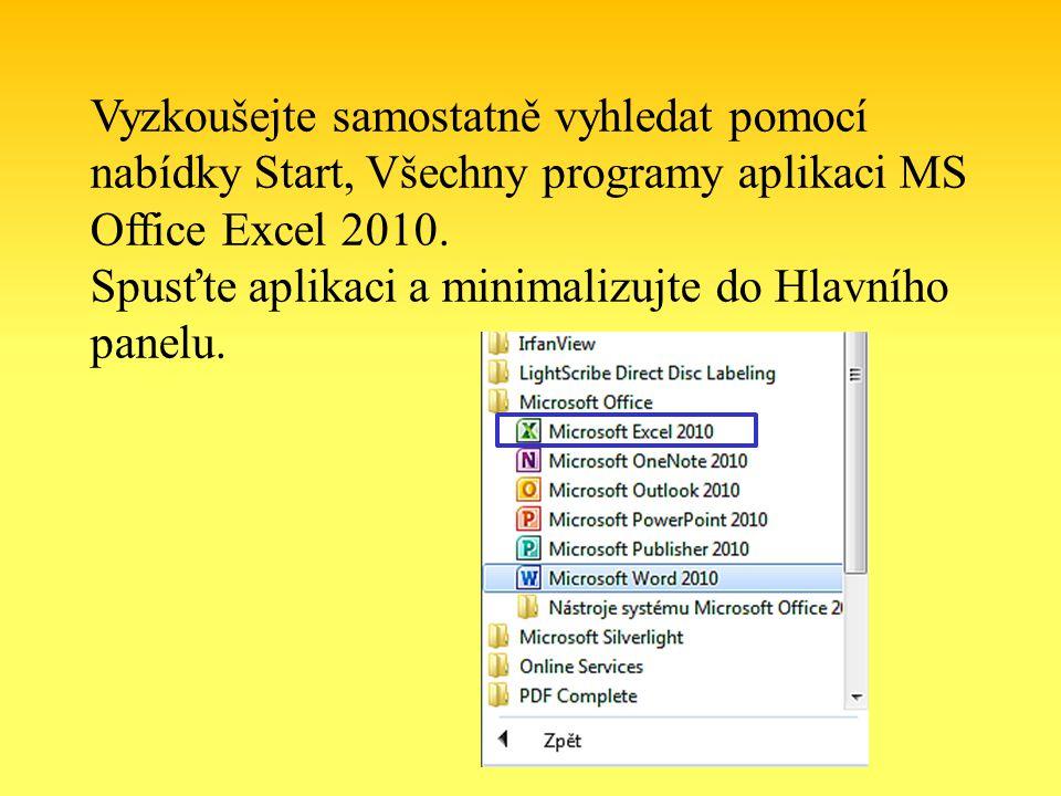 Vyzkoušejte samostatně vyhledat pomocí nabídky Start, Všechny programy aplikaci MS Office Excel 2010.