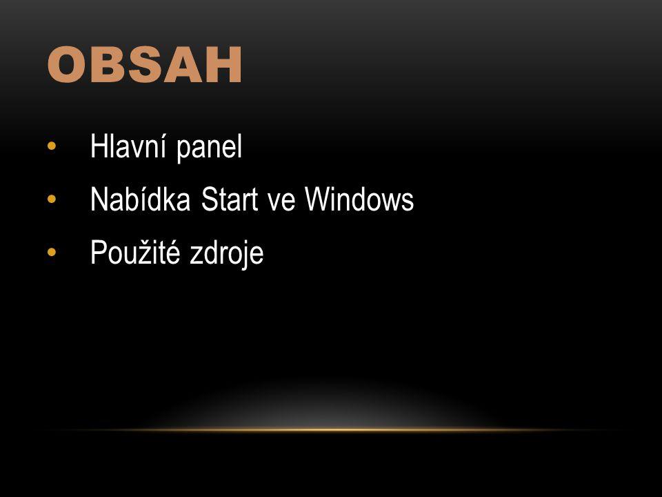 OBSAH Hlavní panel Nabídka Start ve Windows Použité zdroje