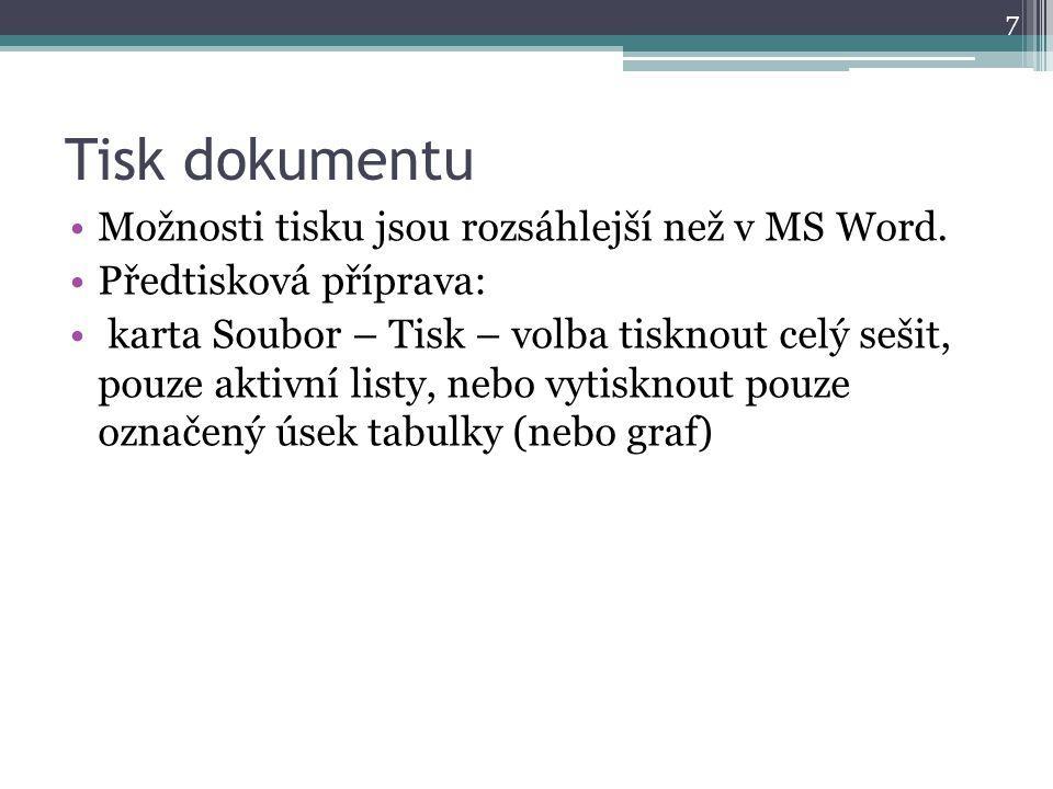 Tisk dokumentu 7 Možnosti tisku jsou rozsáhlejší než v MS Word.