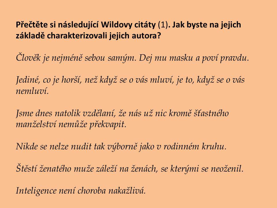 Přečtěte si následující Wildovy citáty (1).
