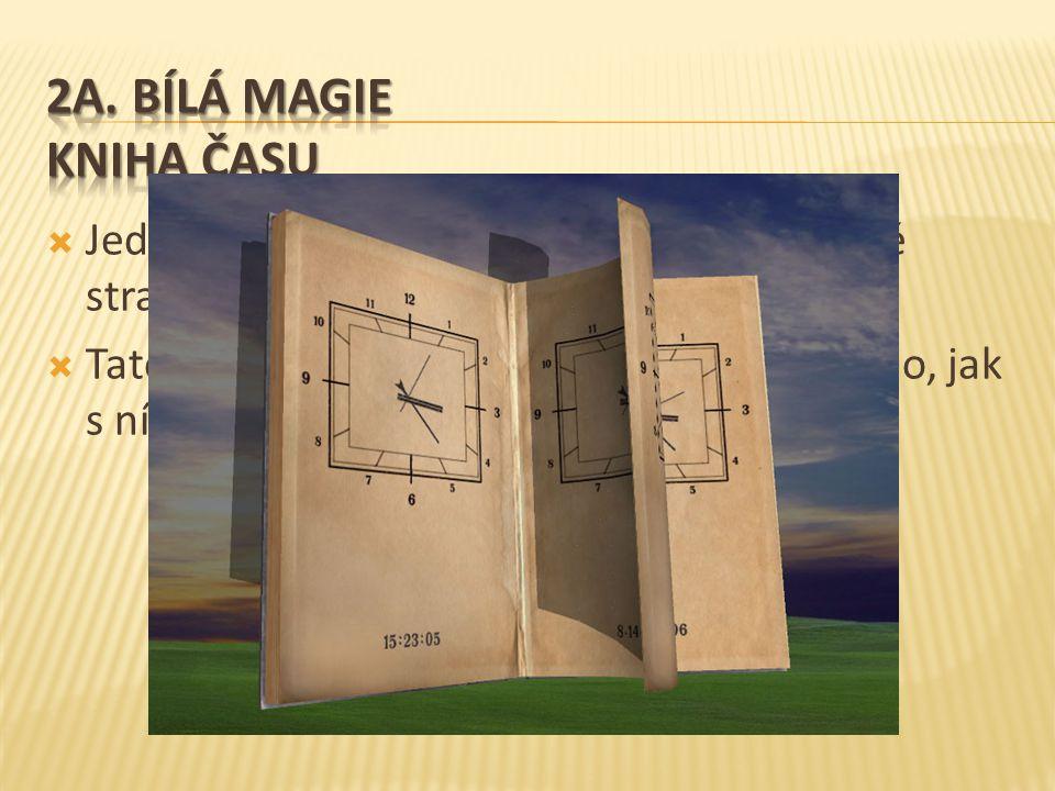  Jedna z mála funkčních magických knih bílé strany  Tato kniha dokáže posunovat čas podle toho, jak s ní listujete
