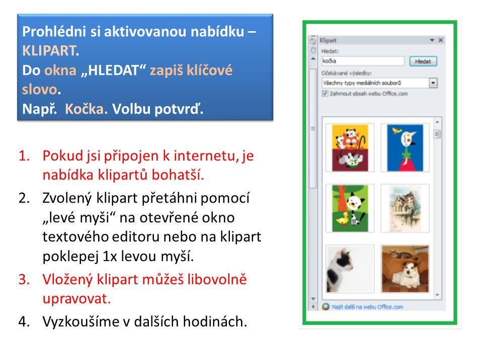 """Prohlédni si aktivovanou nabídku – KLIPART.Do okna """"HLEDAT zapiš klíčové slovo."""