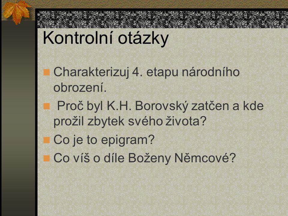 Kontrolní otázky Charakterizuj 4. etapu národního obrození.