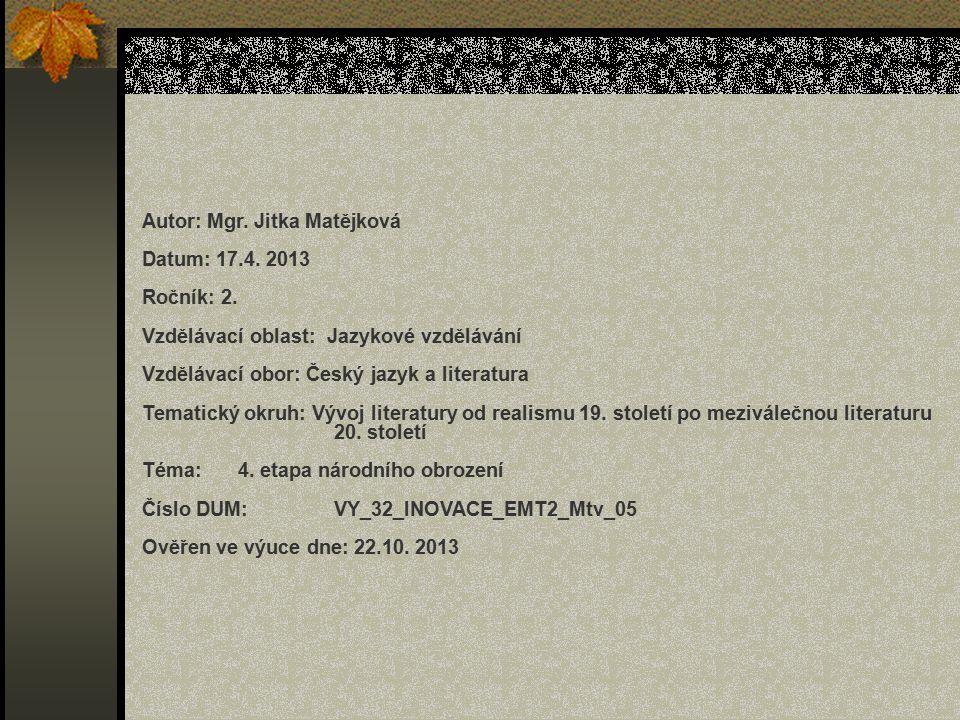 Autor: Mgr. Jitka Matějková Datum: 17.4. 2013 Ročník: 2.