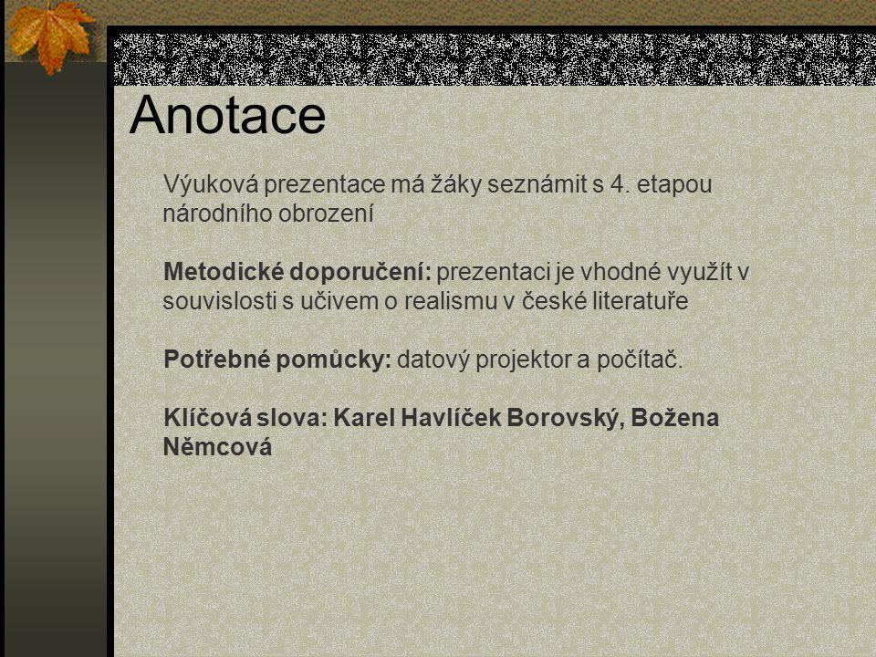 Anotace Výuková prezentace má žáky seznámit s 4.