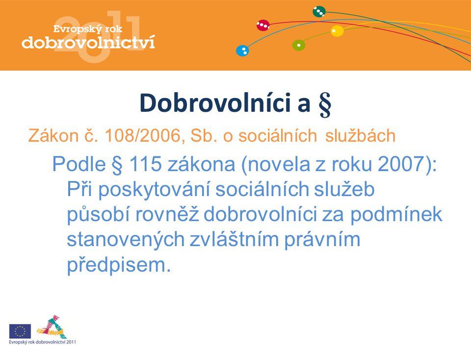 Dobrovolníci a § Zákon č.108/2006, Sb.