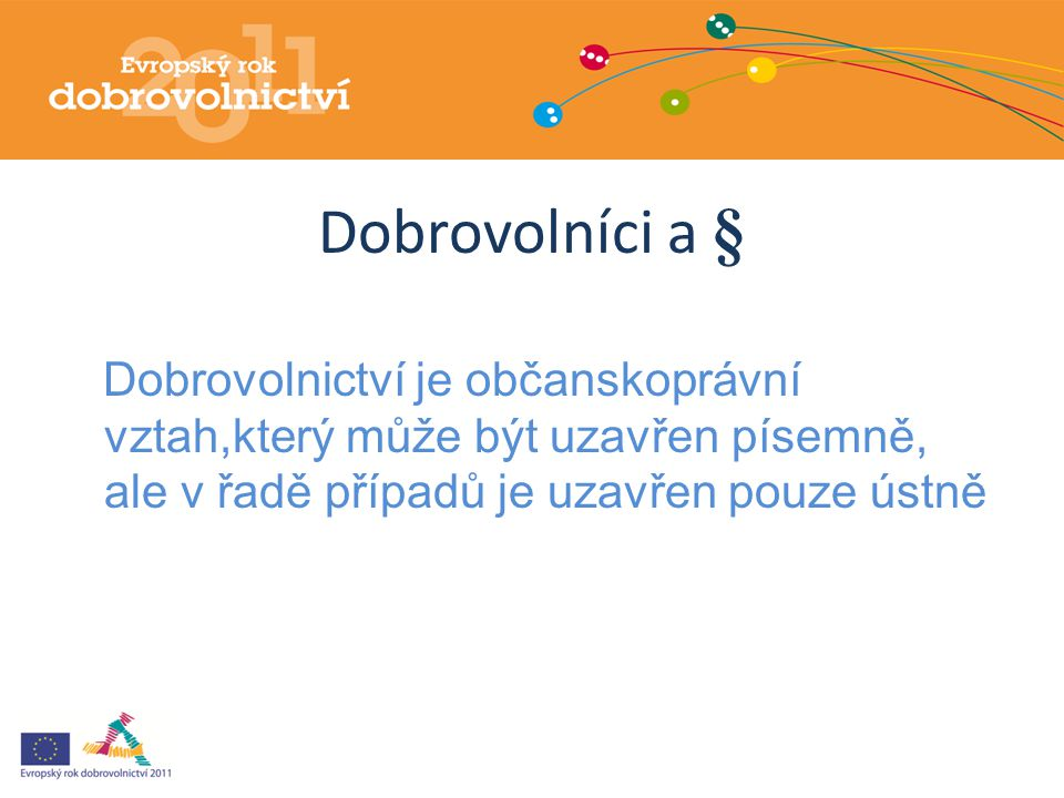 Dobrovolníci a § Zákon o dobrovolnické službě 198/2002 Sb.