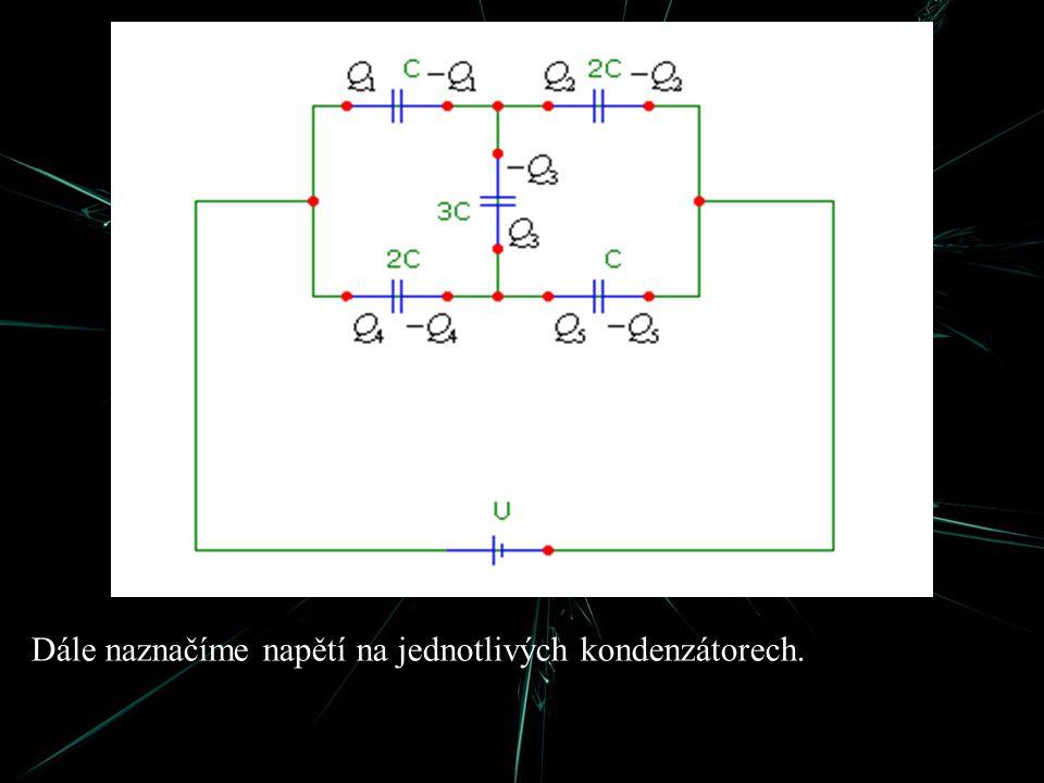 Dále naznačíme napětí na jednotlivých kondenzátorech.