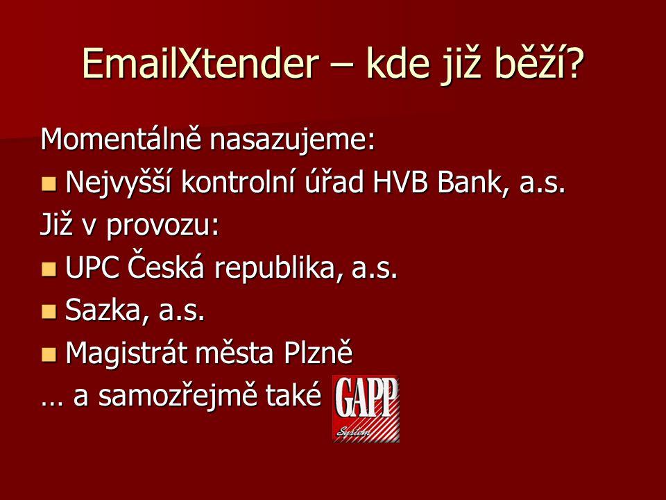 EmailXtender – kde již běží. Momentálně nasazujeme: Nejvyšší kontrolní úřad HVB Bank, a.s.
