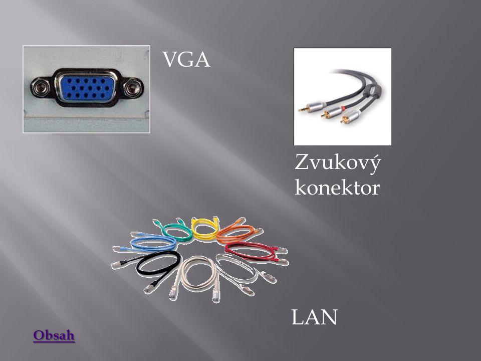 VGA Zvukový konektor LAN Obsah