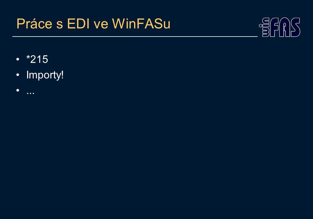 Práce s EDI ve WinFASu *215 Importy!...
