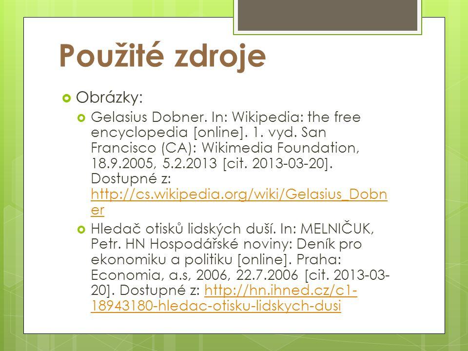 Použité zdroje  Obrázky:  Gelasius Dobner. In: Wikipedia: the free encyclopedia [online].