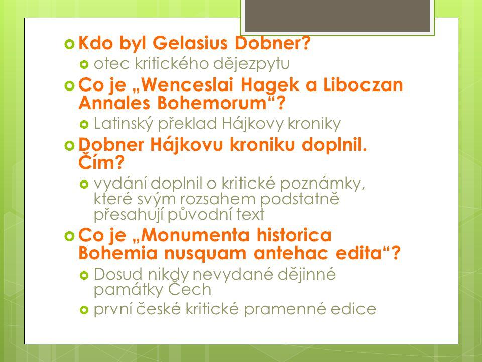  Kdo byl Gelasius Dobner.