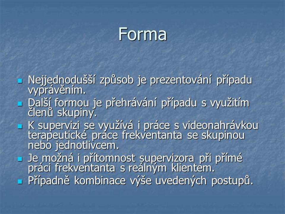 Forma Nejjednodušší způsob je prezentování případu vyprávěním. Nejjednodušší způsob je prezentování případu vyprávěním. Další formou je přehrávání pří