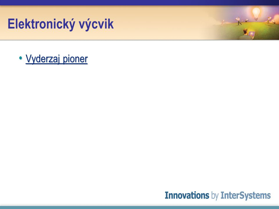 Elektronický výcvik Vyderzaj pioner Vyderzaj pioner Vyderzaj pioner Vyderzaj pioner