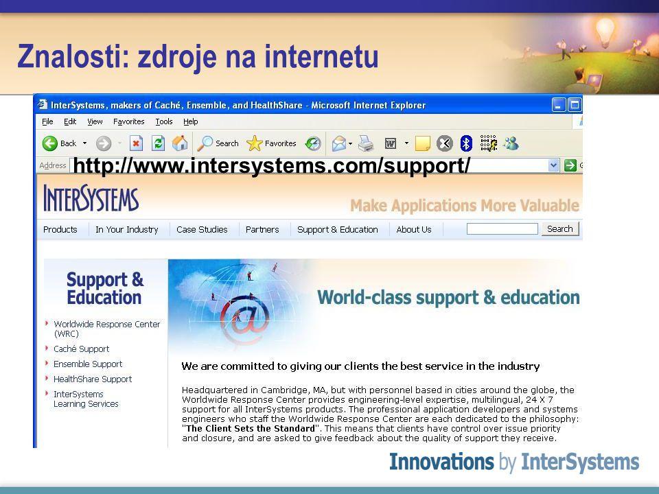 Znalosti: zdroje na internetu http://www.intersystems.com/support/