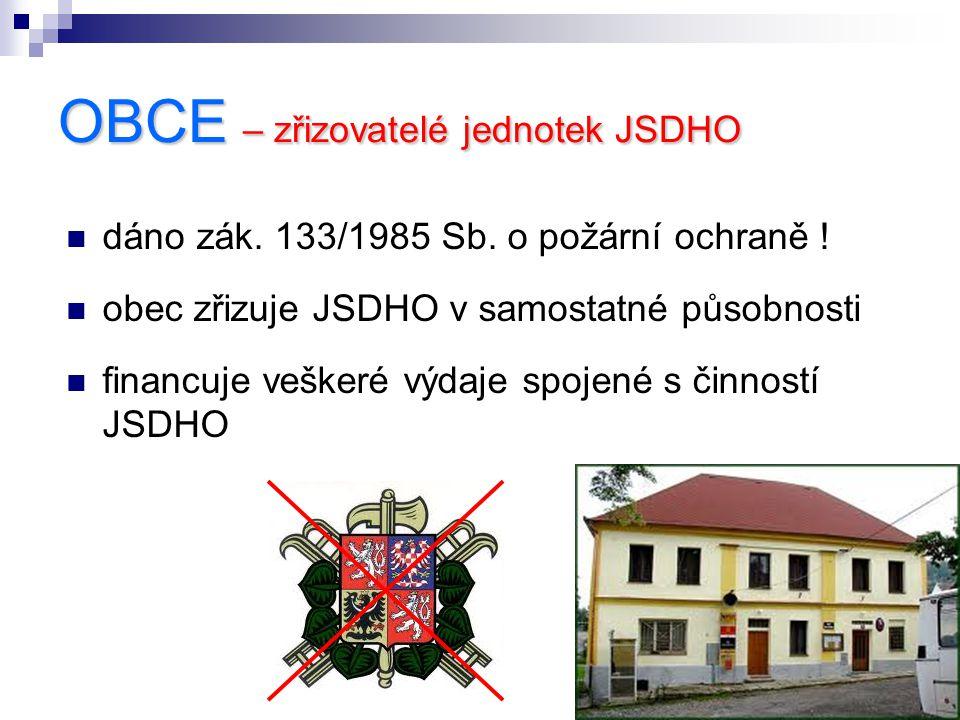 OBCE – zřizovatelé jednotek JSDHO dáno zák.133/1985 Sb.