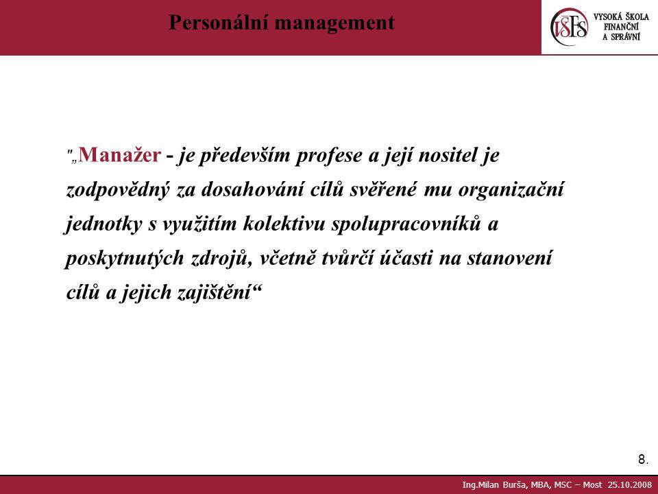8.8. Ing.Milan Burša, MBA, MSC – Most 25.10.2008 Personální management