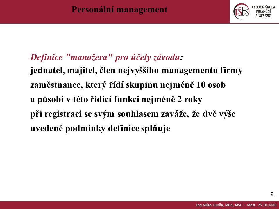 9.9. Ing.Milan Burša, MBA, MSC – Most 25.10.2008 Personální management Definice