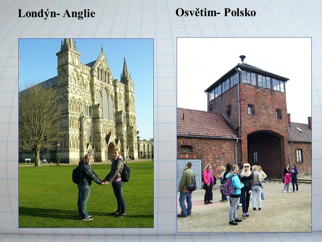 Osvětim- Polsko Londýn- Anglie