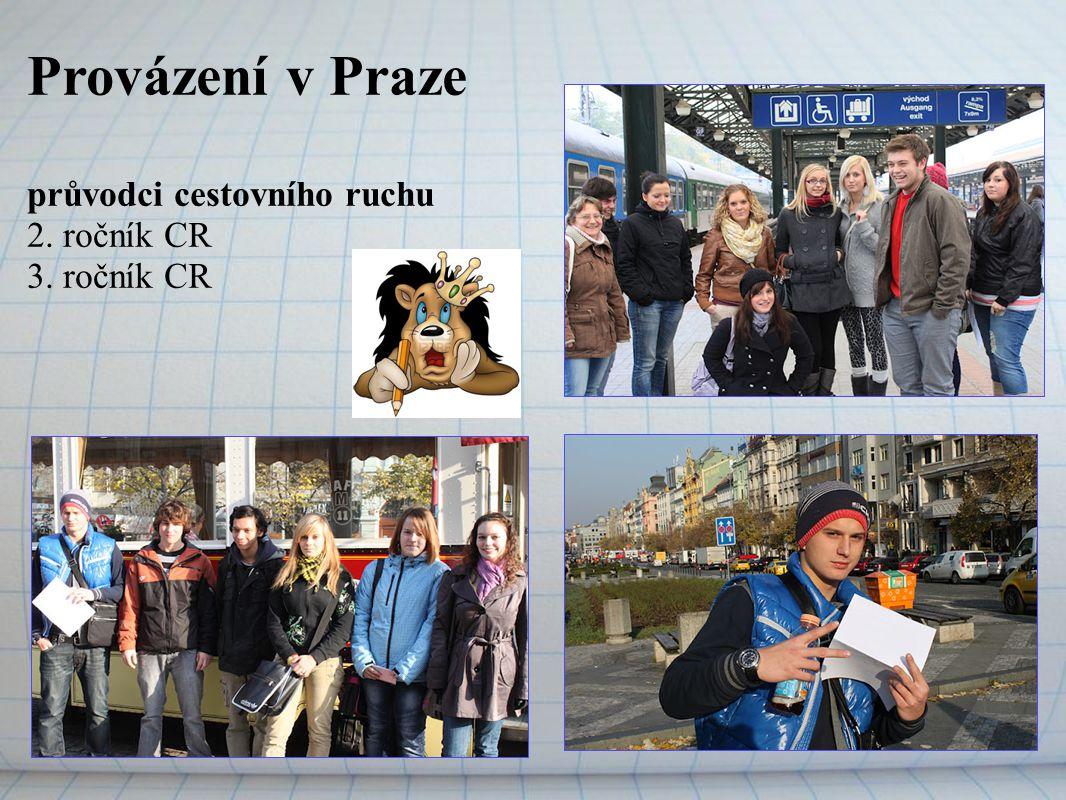 Provázení v Praze průvodci cestovního ruchu 2. ročník CR 3. ročník CR