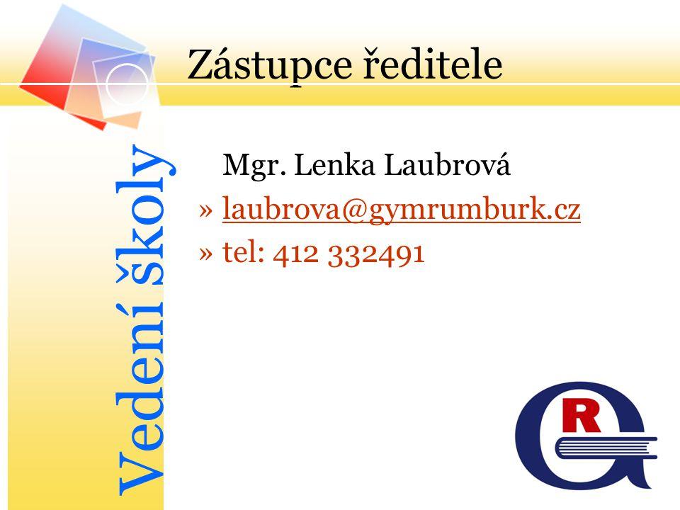 Zástupce ředitele Mgr. Lenka Laubrová »laubrova@gymrumburk.czlaubrova@gymrumburk.cz »tel: 412 332491 Vedení školy