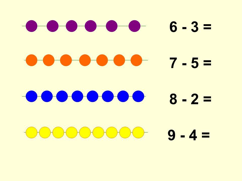 6 - 3 = 7 - 5 = 8 - 2 = 9 - 4 =