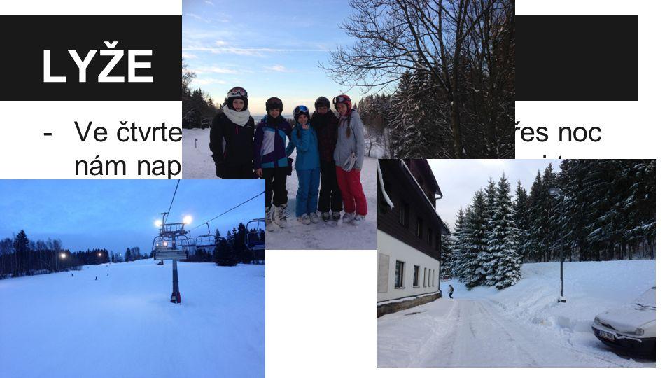 LYŽE -Ve čtvrtek jsme lyžovali celý den.