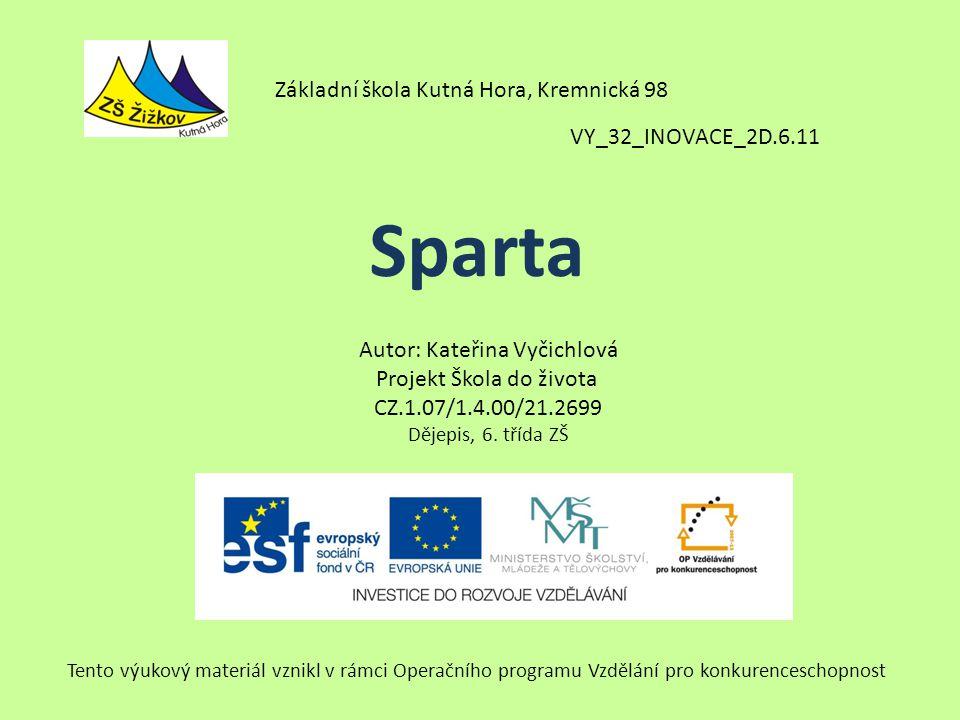 VY_32_INOVACE_2D.6.11 Autor: Kateřina Vyčichlová Projekt Škola do života CZ.1.07/1.4.00/21.2699 Dějepis, 6.