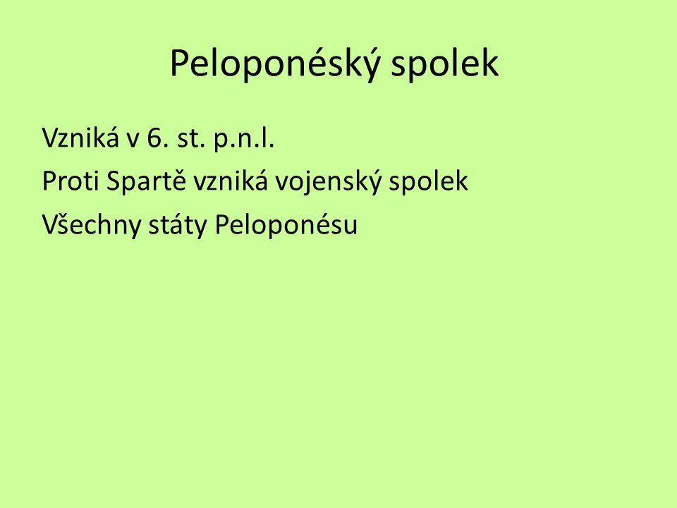 Peloponéský spolek Vzniká v 6. st. p.n.l.