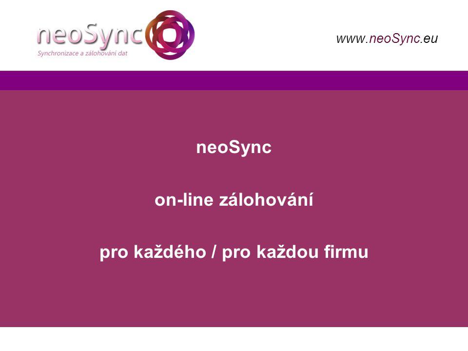 neoSync on-line zálohování pro každého / pro každou firmu www.neoSync.eu