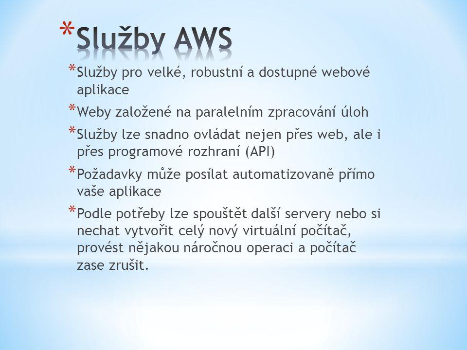 * Služby pro velké, robustní a dostupné webové aplikace * Weby založené na paralelním zpracování úloh * Služby lze snadno ovládat nejen přes web, ale