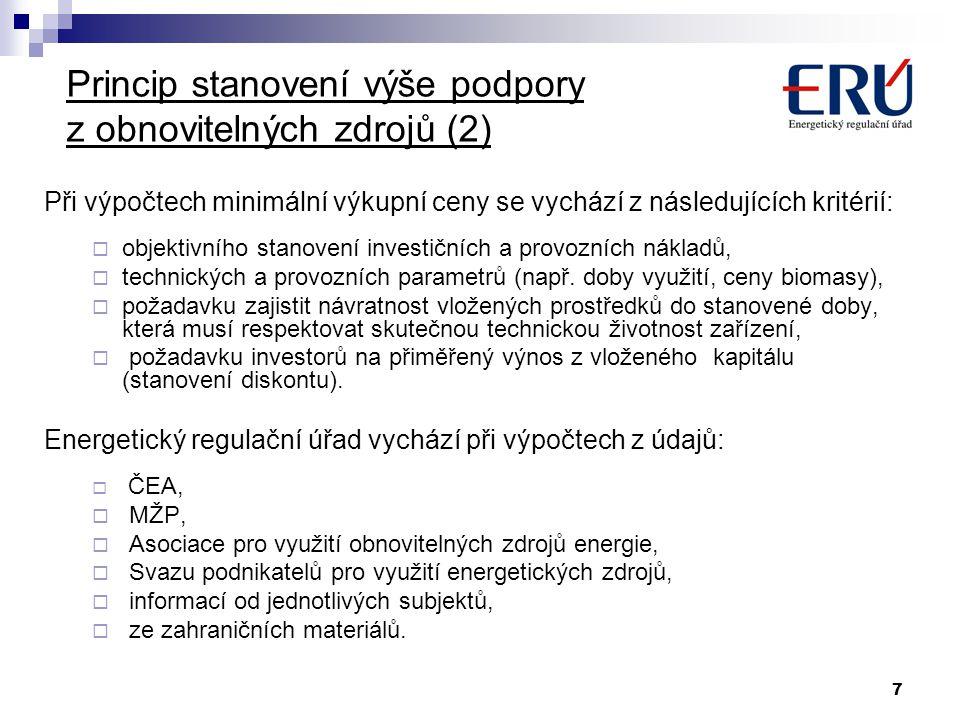 28 Druhotné zdroje Degazační plyn (důlní plyn z otevřených dolů)  2007: příspěvek 920 Kč/MWh (1030 Kč/MWh)  Pokles způsoben nárůstem ceny silové elektřiny o 15 % Ostatní druhotné zdroje  jednotný příspěvek ve výši 45 Kč/MWh V dalších letech se uvažuje o podrobnějším členění druhotných zdrojů (spolupráce ERÚ, MPO, MŽP).