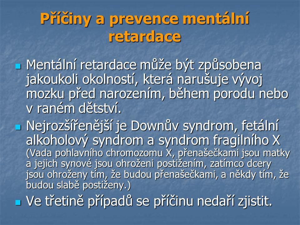 Nejpoužívanějším kritériem při vyjádření kvantitativního standardu mentálního postižení je výsledek vyšetření, vyjádřený stupněm inteligence, tzv.