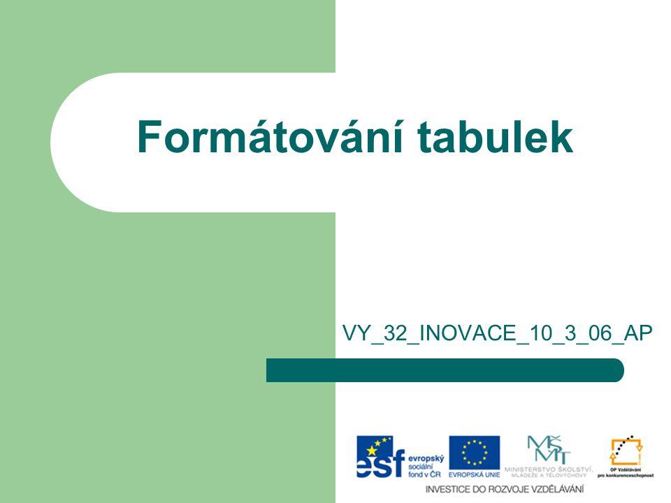 Formátování tabulek VY_32_INOVACE_10_3_06_AP