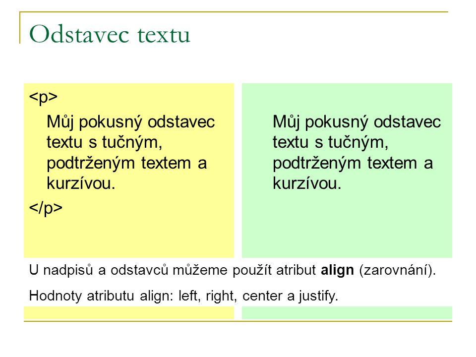 Odstavec textu Můj pokusný odstavec textu s tučným, podtrženým textem a kurzívou.