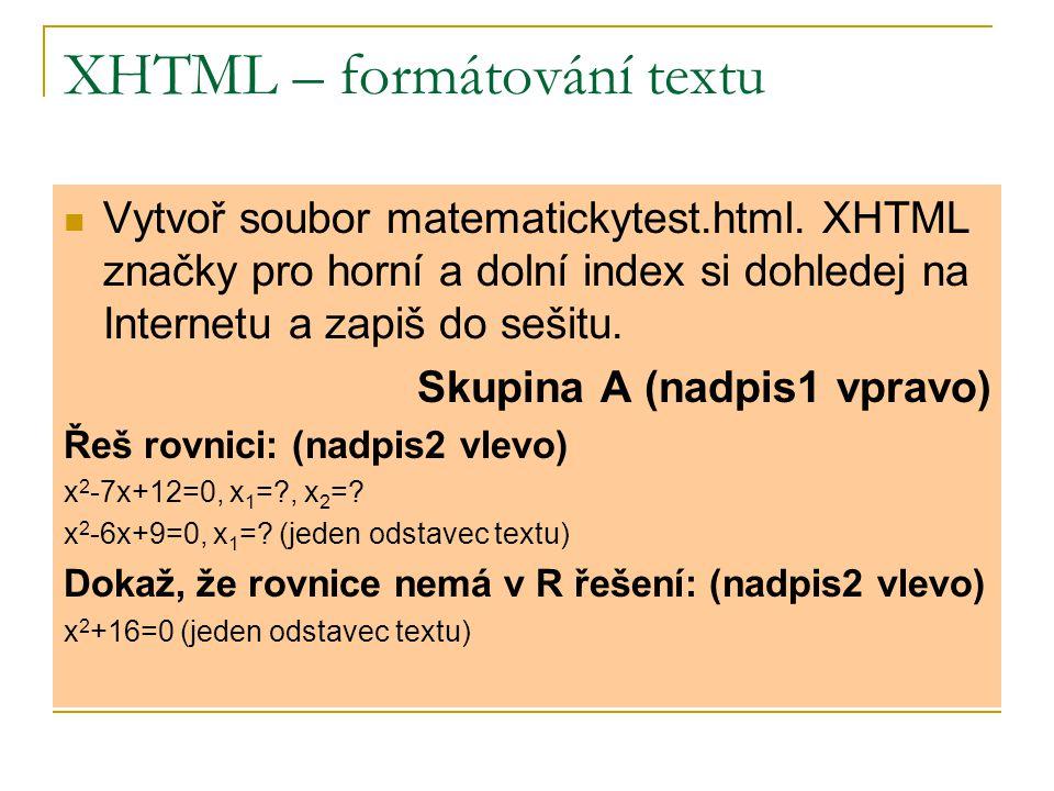 XHTML – formátování textu Vytvoř soubor matematickytest.html.