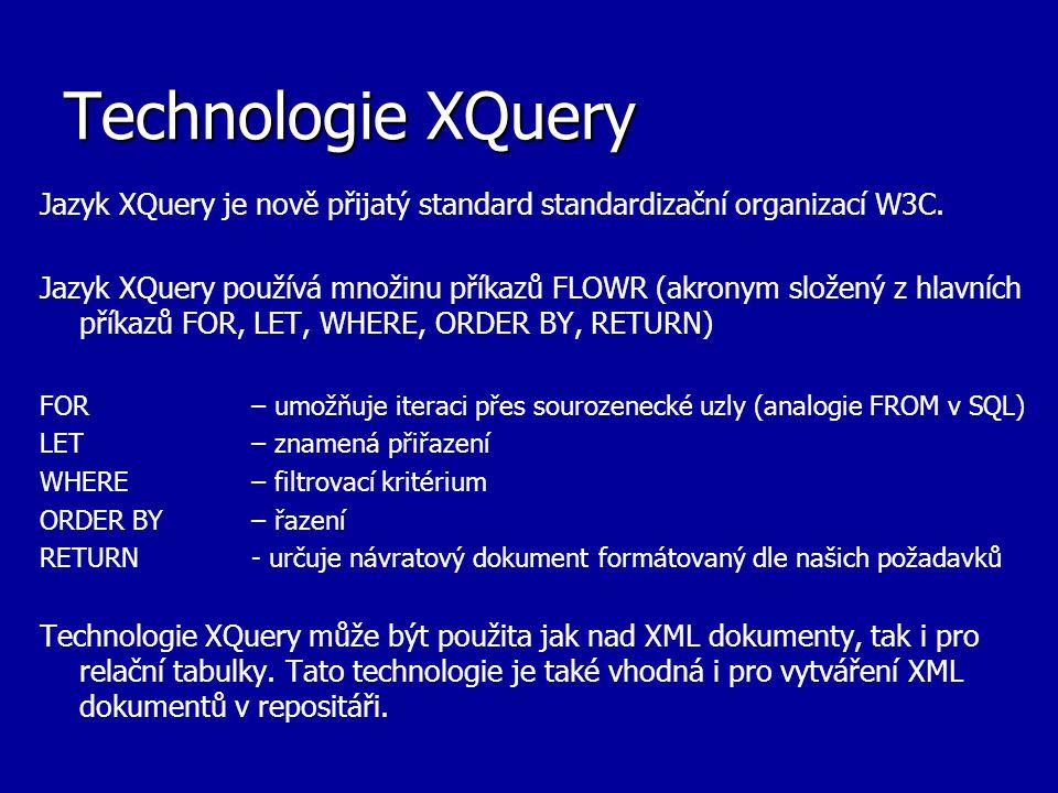 Balíček DBMS_XMLGEN Příklad použití v SQL dotazu: SELECT DBMS_XMLGEN.getXML( SELECT * FROM emp ) FROM dual; Výsledek dotazu: 7369 SMITH CLERK 7902 17-DEC-1980 00:00:00 800 20...