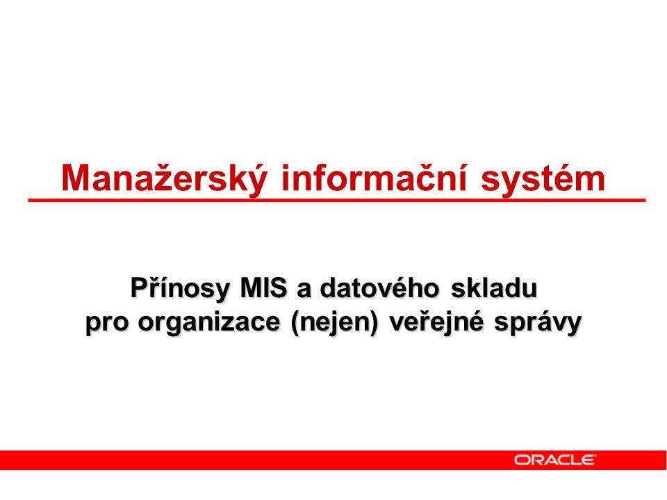Oracle jako platforma pro MIS a DW Datová vrstva Publikační vrstva