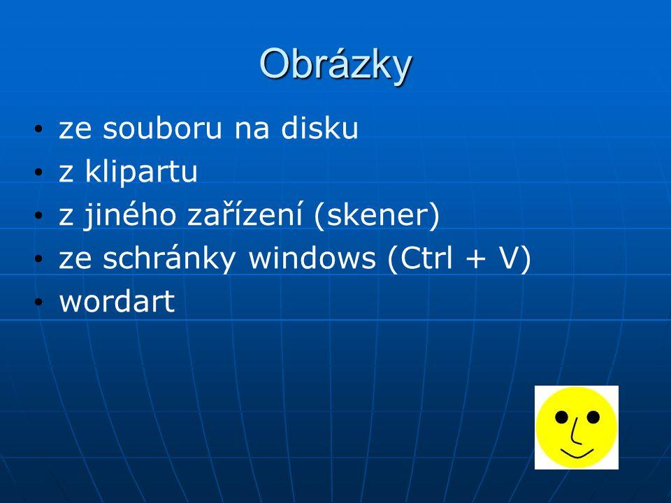 Obrázky ze souboru na disku z klipartu z jiného zařízení (skener) ze schránky windows (Ctrl + V) wordart