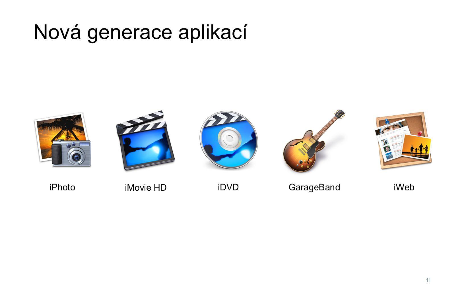 11 GarageBand iPhoto iMovie HD iDVD iWeb Nová generace aplikací