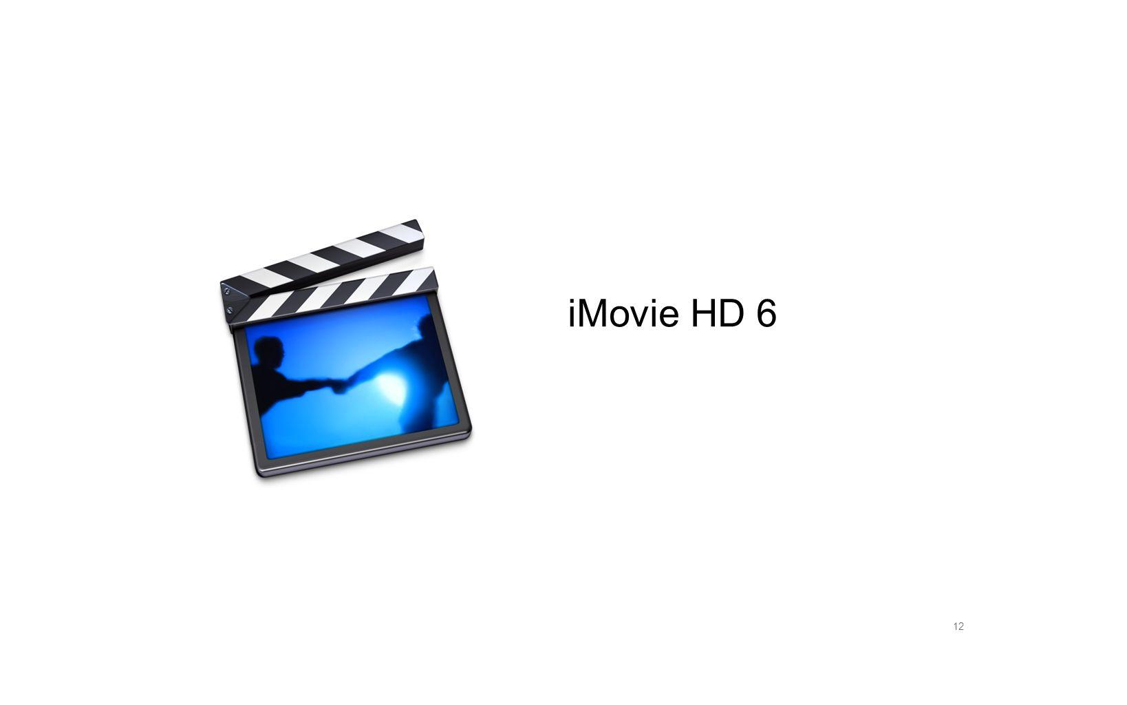 12 iMovie HD 6