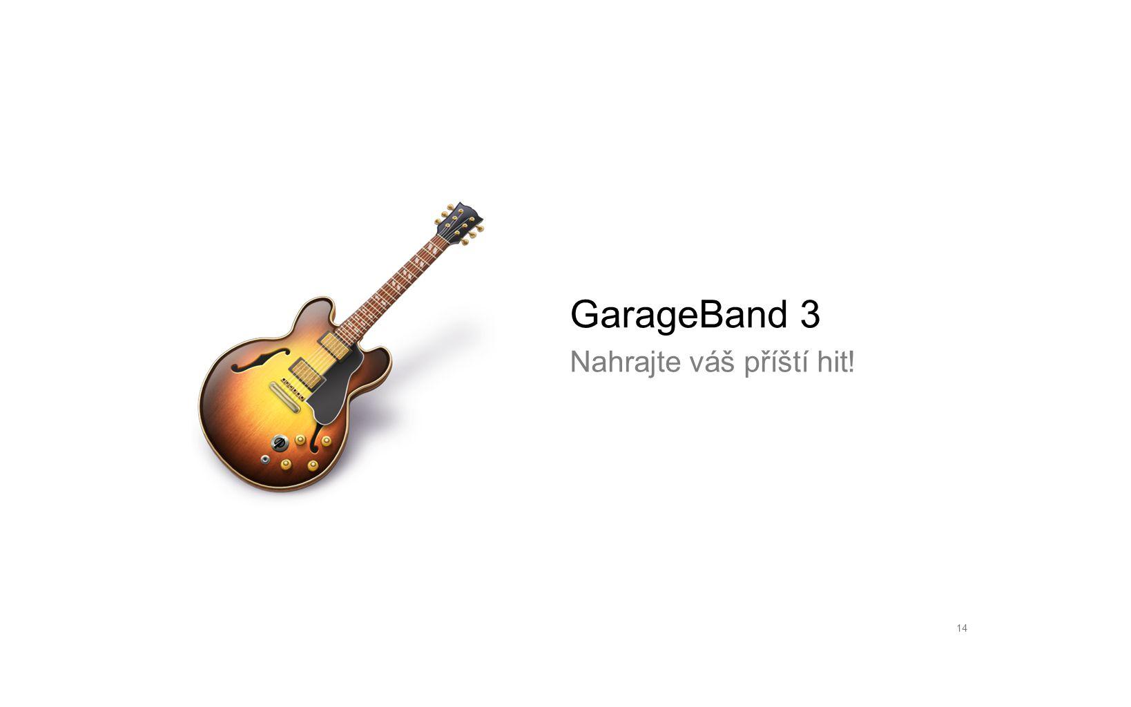 14 GarageBand 3 Nahrajte váš příští hit!