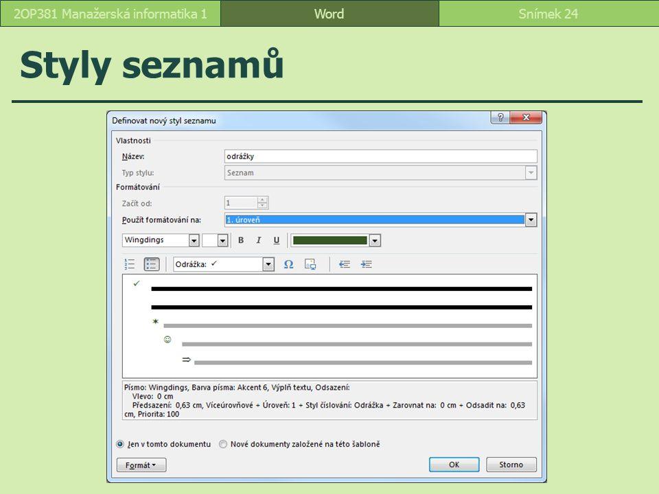 Styly seznamů WordSnímek 242OP381 Manažerská informatika 1