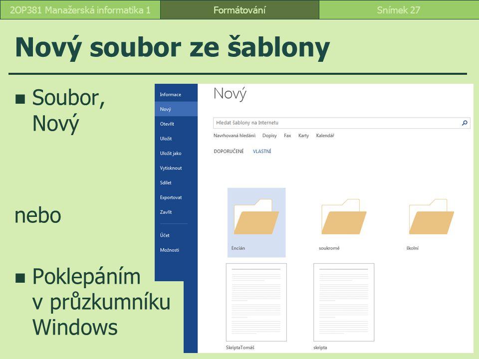 Nový soubor ze šablony FormátováníSnímek 272OP381 Manažerská informatika 1 Soubor, Nový nebo Poklepáním v průzkumníku Windows