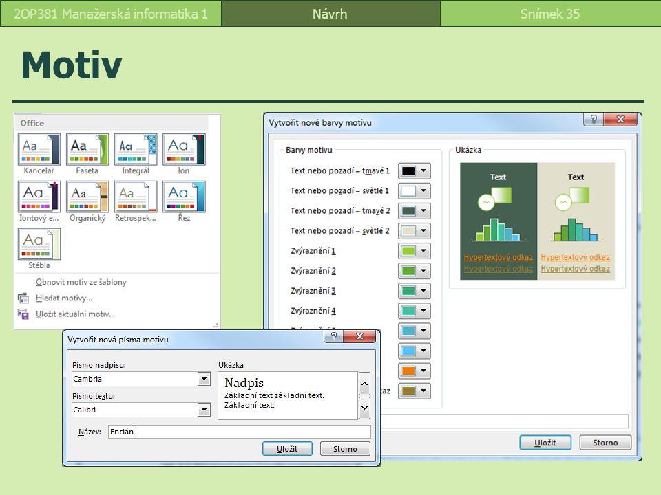 Motiv NávrhSnímek 352OP381 Manažerská informatika 1